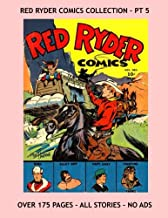 Red Ryder Comics Collection - Pt 5: Exciting Western Comic Action and More! - Four Issues - All Stories - No Ads