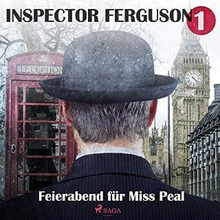 Feierabend für Miss Peal     Inspector Ferguson 1              Autor:                                                                                                                                 A. F. Morland                               Sprecher:                                                                                                                                 Markus Raab                      Spieldauer: 3 Std. und 28 Min.     11 Bewertungen     Gesamt 3,5