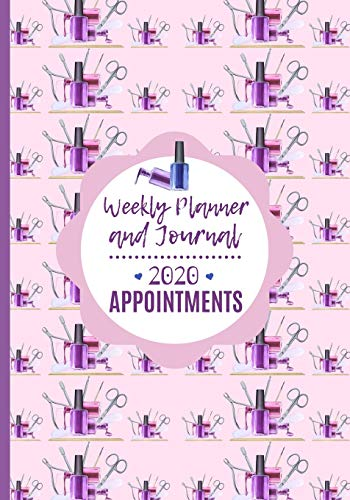 Weekly Planner and Journal 2020 Appointments: Make Up Artist / Beautician / Nail Technician / Schedule Agenda
