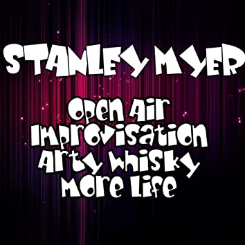 Open Air / Improvisation / Arty Whisky / More Life