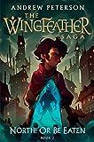North! Or Be Eaten (The Wingfeather Saga Book 2)