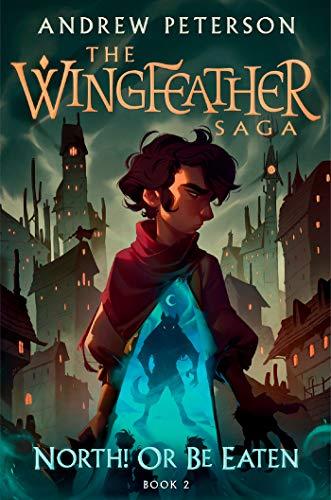 North! Or Be Eaten (The Wingfeather Saga Book 2) (English Edition)