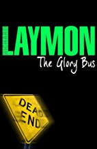 The Glory Bus: A riveting novel of horror and suspense