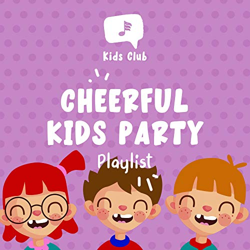 Cheerful Kids Party Playlist