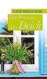 Die Pension am Deich: Frauenroman (Tomke Heinrich)