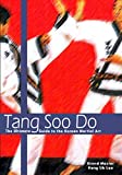Tang Soo Do: The Ultimate Guide to the Korean Martial Art