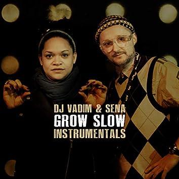 Grow Slow - Instrumentals
