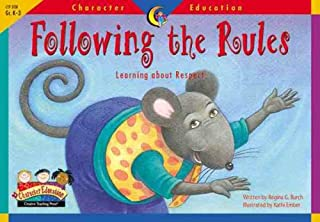 Following the Rules: Learning About Respect (Character Education Readers)