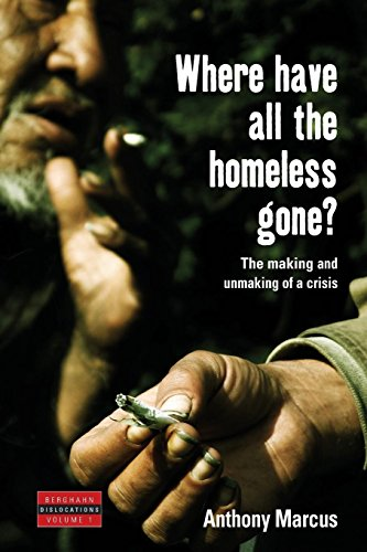 Where Have All the Homeless Gone?: The Making and Unmaking of a Crisis (Dislocations (1))
