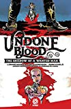 Undone By Blood: or The Shadow of a Wanted Man