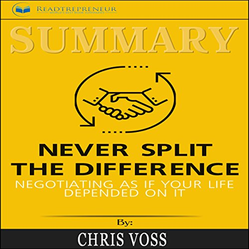 Summary: Never Split the Difference: Negotiating as If Your Life Depended on It audiobook cover art
