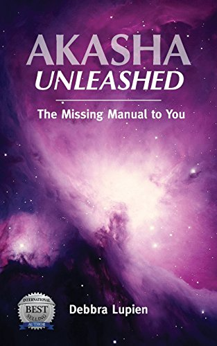 Akasha Unleashed: The Missing Manual to You (Voice of the Akashic Records)
