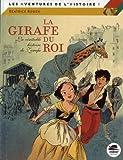 La girafe du roi - La véritable histoire de Zarafa