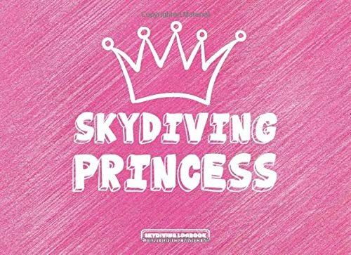 Skydiving Log Book for Women - Pink Cover: Skydive Logbook for Female Skydivers to Record Training Jumps - Funny Themed Gifts Ideas for Parachuting Lovers on Birthday