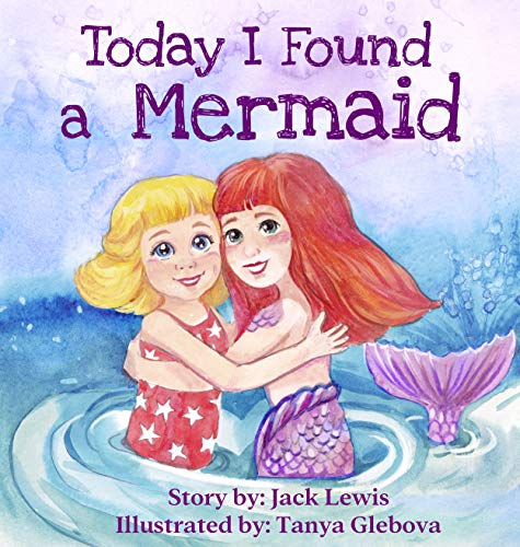 Today I Found a Mermaid: A magical children's story about friendship and the power of imagination (Today I Found...) (English Edition)