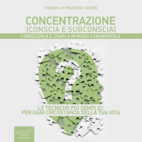 Concentrazione (conscia e subconscia) [Concentration: Its Mentology And Psychology]] cover art