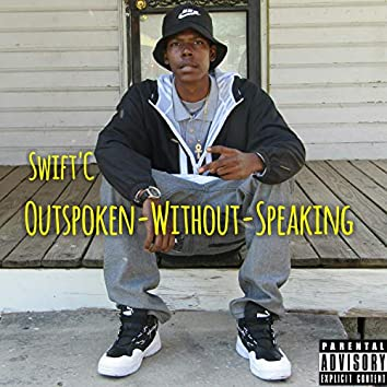Outspoken Without Speaking