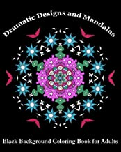 Dramatic Designs and Mandalas: Black Background Coloring Book for Adults (Adult Coloring Patterns) (Volume 39)
