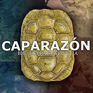 Caparazón (feat. Trincha)