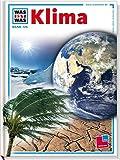 Was ist was, Band 125: Klima (WAS IST WAS - Kernreihe, Band 125) - Werner Buggisch