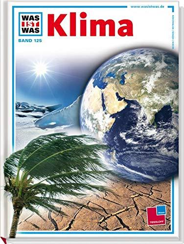 Was ist was, Band 125: Klima (WAS IST WAS - Kernreihe, Band 125)