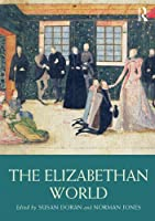 The Elizabethan World (Routledge Worlds)
