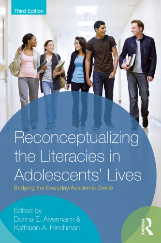 Reconceptualizing The Literacies In Adolescents Lives Bridging The Everyday Academic Divide Third Edition
