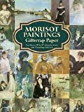 Morisot Paintings Giftwrap Paper: Two Sheets 18 x 24 (46 cm. x 61 cm.) with 3 Matching Gift Cards (Dover Giftwrap)