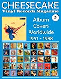 CHEESECAKE - Vinyl Records Magazine No. 2: Album Covers Worldwide (1951 - 1988) - Full-color Guide