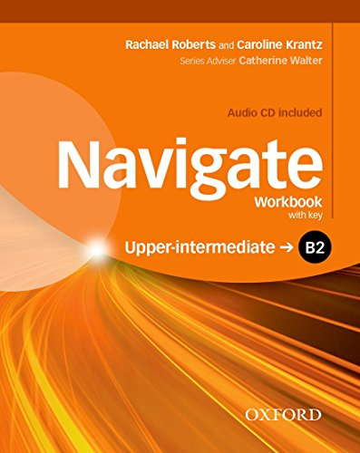 Navigate: B2 Upper-intermediate: Workbook  (with key): Your direct route to English success [Lingua inglese]