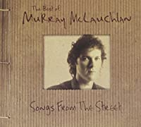 Best Of: Songs from the Street by Murray McLauchlan (2007-10-16)