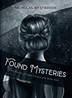 Found Mysteries: The Rebirth of Violet Franklin and Other Tales