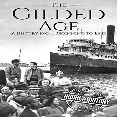 The Gilded Age     A History from Beginning to End              By:                                                                                                                                 Hourly History                               Narrated by:                                                                                                                                 Matthew J. Chandler-Smith                      Length: 1 hr and 6 mins     Not rated yet     Overall 0.0