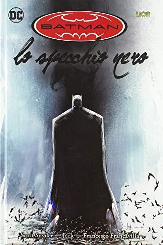 Lo specchio nero. Batman (Vol. 1)