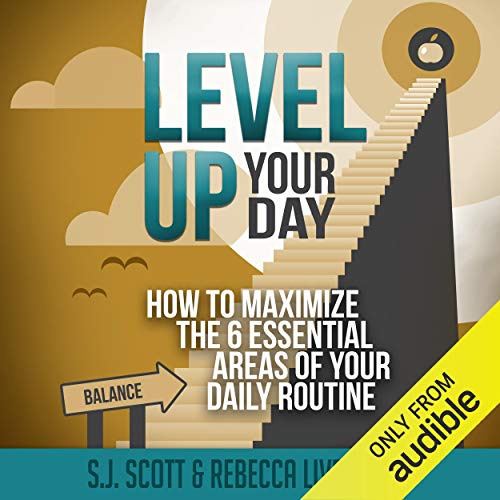 Level Up Your Day Audiobook By S.J. Scott, Rebecca Livermore cover art