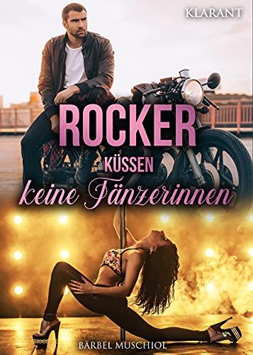 Rocker küssen keine Tänzerinnen (Inked Bastards Motorcycle Club 7)
