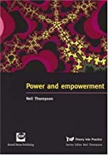 Power and Empowerment (Theory into Practice) by Thompson, Neil (2007) Paperback