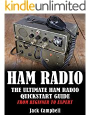 Ham Radio: The Ultimate Ham Radio QuickStart Guide – From Beginner To Expert (Survival, Communication, Self Reliance, Ham Radio)