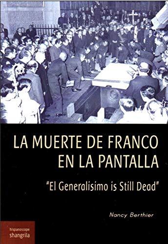 La Muerte De Franco En La Pantalla: 'El Generalísimo es Still Dead': 28 (Hispanoscope)