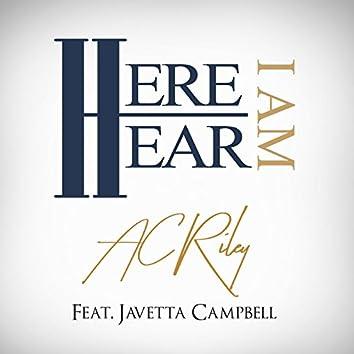 Hear I Am (feat. Javetta Campbell)