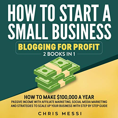 How to Start a Small Business - Blogging for Profit cover art