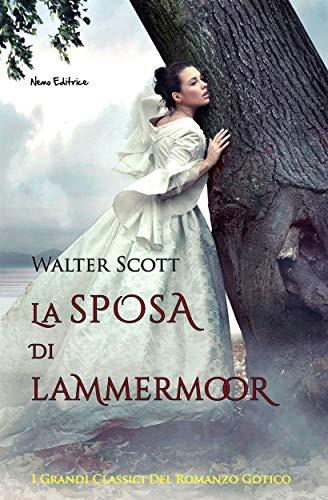La sposa di Lammermoor (I grandi classici del romanzo gotico)