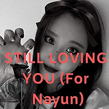 Still Loving You (For Nayun)