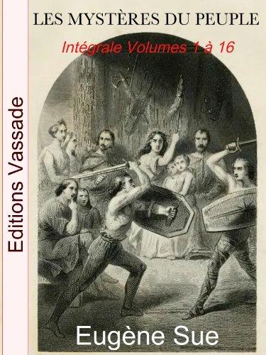 Les Mystères du peuple ou Histoire d'une famille de prolétaires à travers les âges (Intégrale les 16 volumes)
