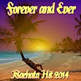 Forever and Ever (Bachata Hit 2014)