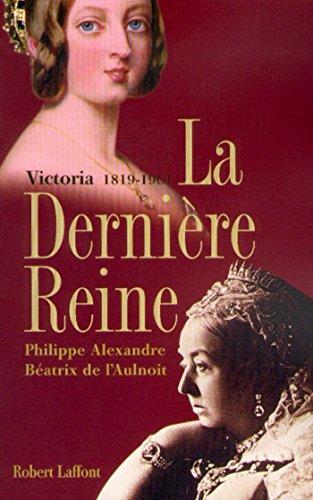 La dernière reine, Victoria 1819-1901 (Hors collection)