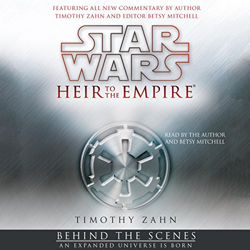 Star Wars: Heir to the Empire: Behind the Scenes - an Expanded Universe Is Born audiobook cover art