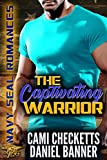 The Captivating Warrior (Cami's Navy SEAL Romance Book 2)