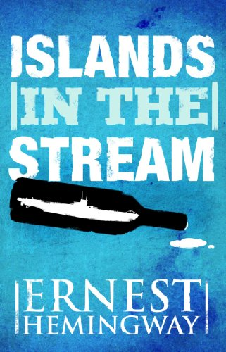 Islands in the Stream: A Novel - Kindle edition by Hemingway ...
