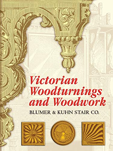 Compare Textbook Prices for Victorian Woodturnings and Woodwork Dover Architecture Illustrated Edition ISBN 9780486451145 by Blumer & Kuhn Stair Co.